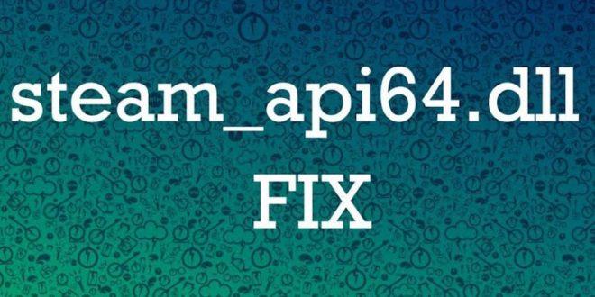 Steam_api64 не обнаружен и ошибка 0XC0000142 при запуске игр